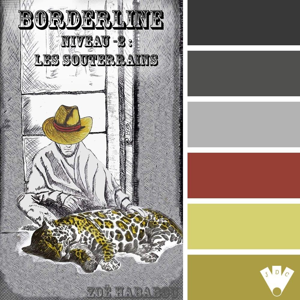 """Color palette du livre """"Bordeline niveau -2 : Les souterrains"""" de l'auteure auto-édité Zoë Hababou"""