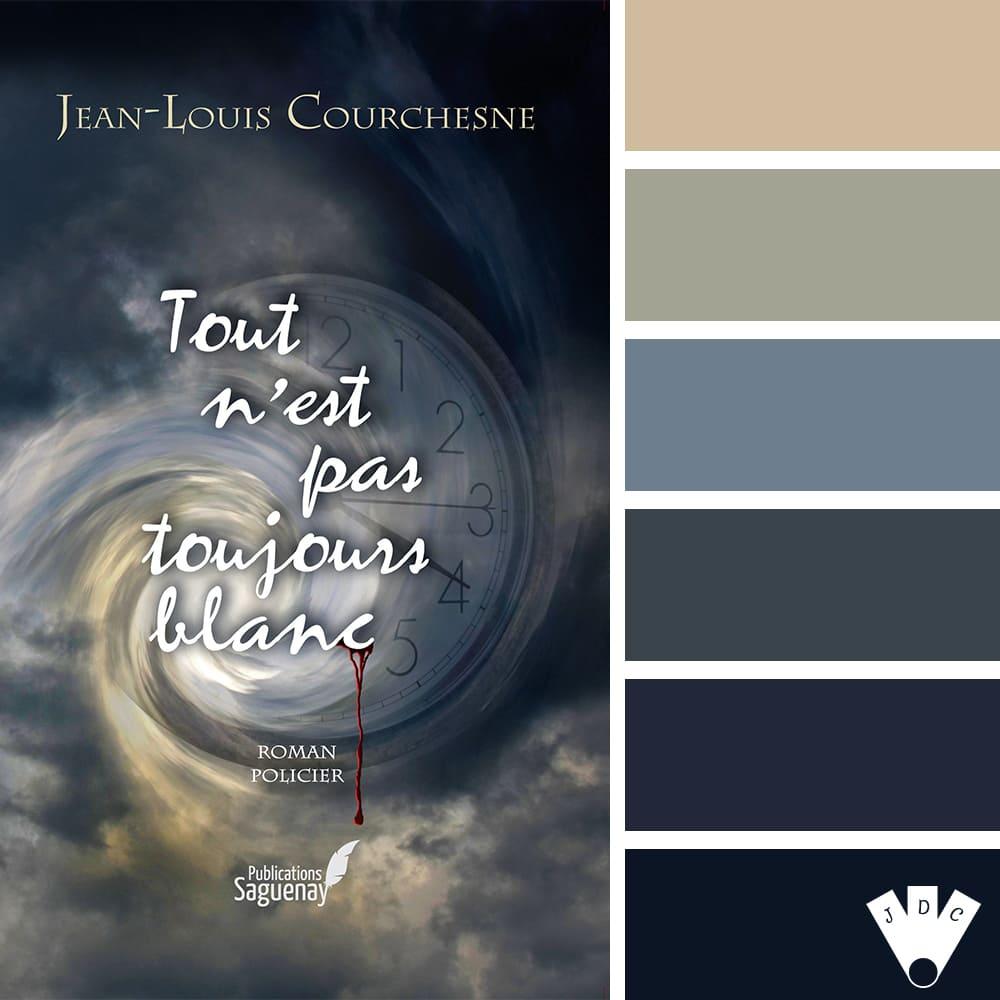 Tout n'est pas toujours blanc / Jean-Louis Courchesne