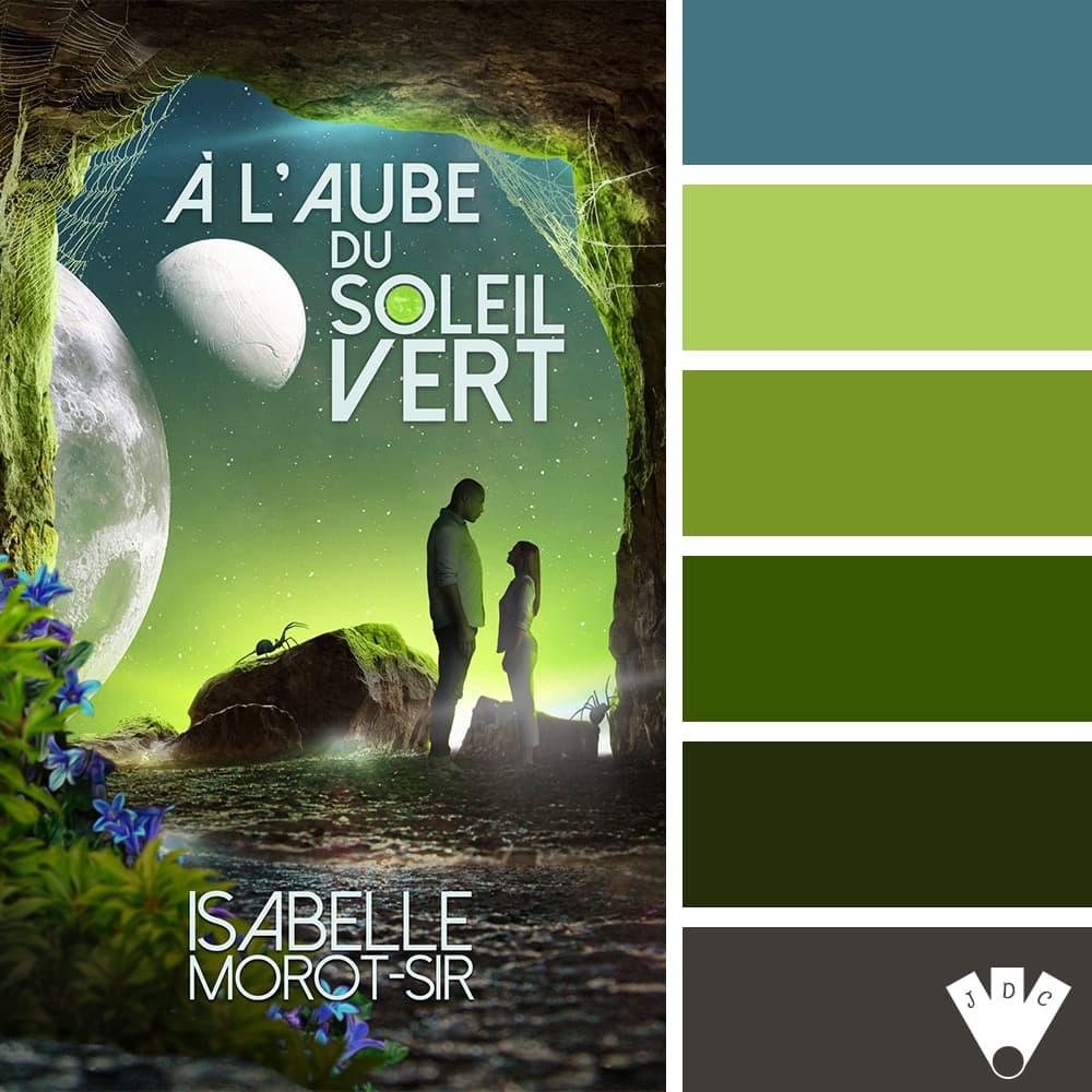 """Color palette du livre """"À l'aube du soleil vert"""" de l'auteure auto-édité Isabelle Morot-Sir"""