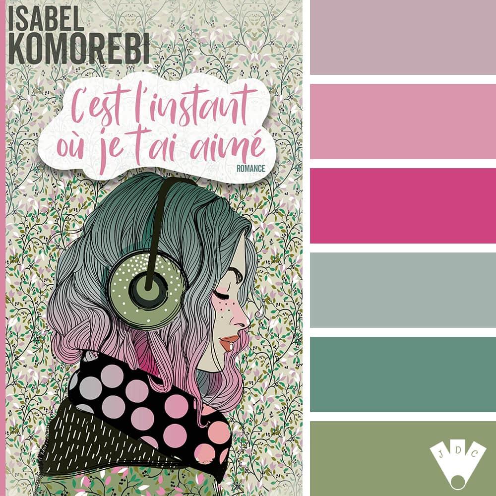 """Color palette du livre """"C'est l'instant où je t'ai aimé"""" de l'auteure auto-édité Isabel Komorebi"""