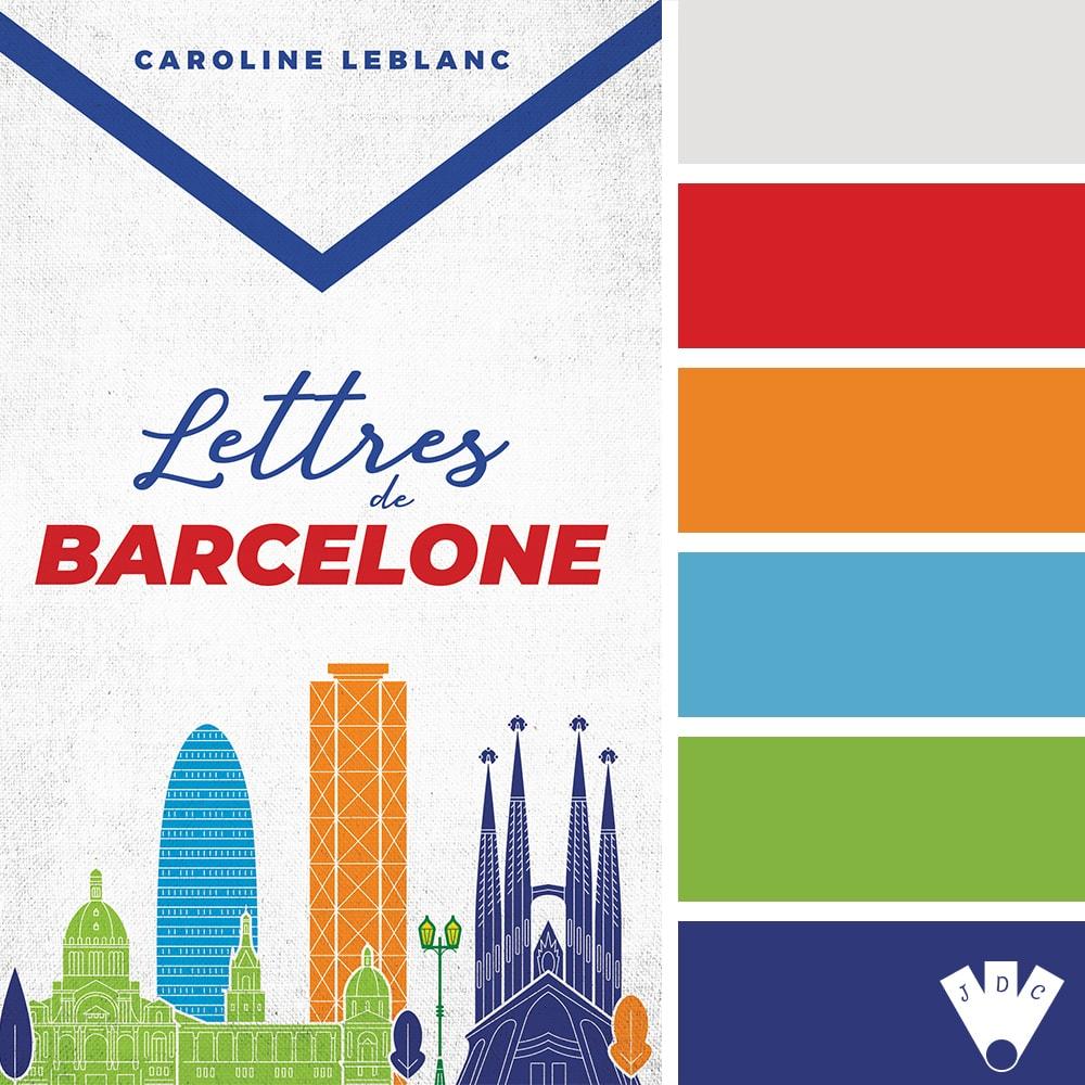 Lettres de Barcelone / Caroline Leblanc