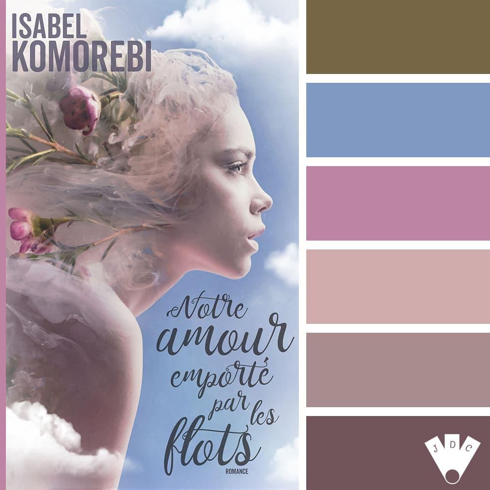 """Color palette du livre """"Notre amour emporté par les flots"""" de l'auteure auto-édité Isabel Komorebi"""