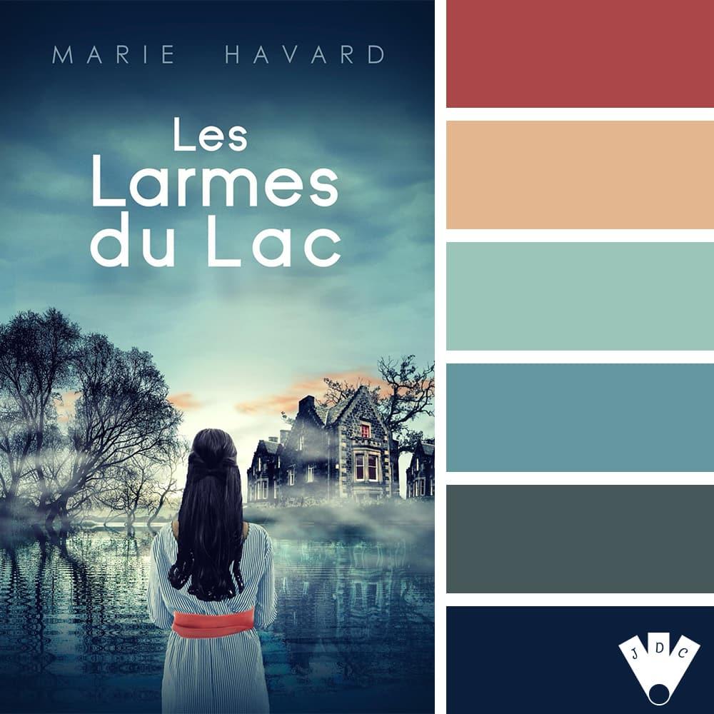 Les Larmes du Lac / Marie Havard