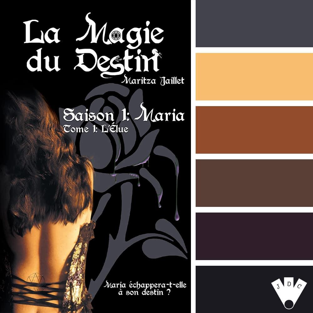 La Magie du Destin – Saison 1 : Maria – T1 : L'élue / Maritza Jaillet
