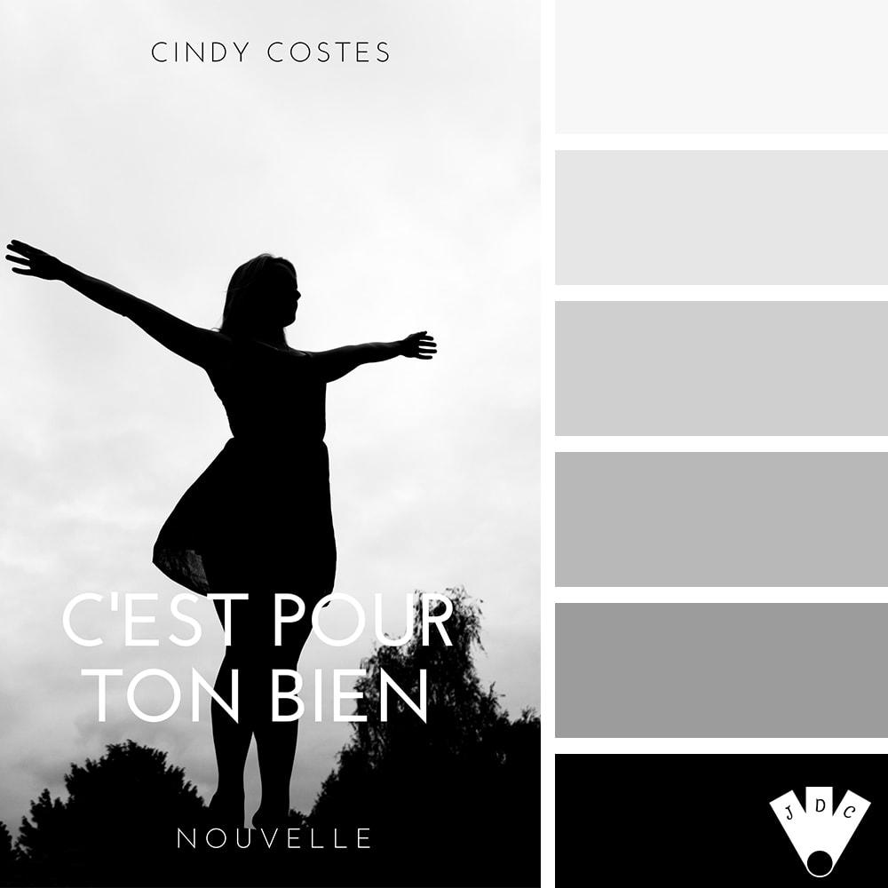 """Color palette de la nouvelle """"C'est pour ton bien"""" de l'auteur Cindy Costes"""