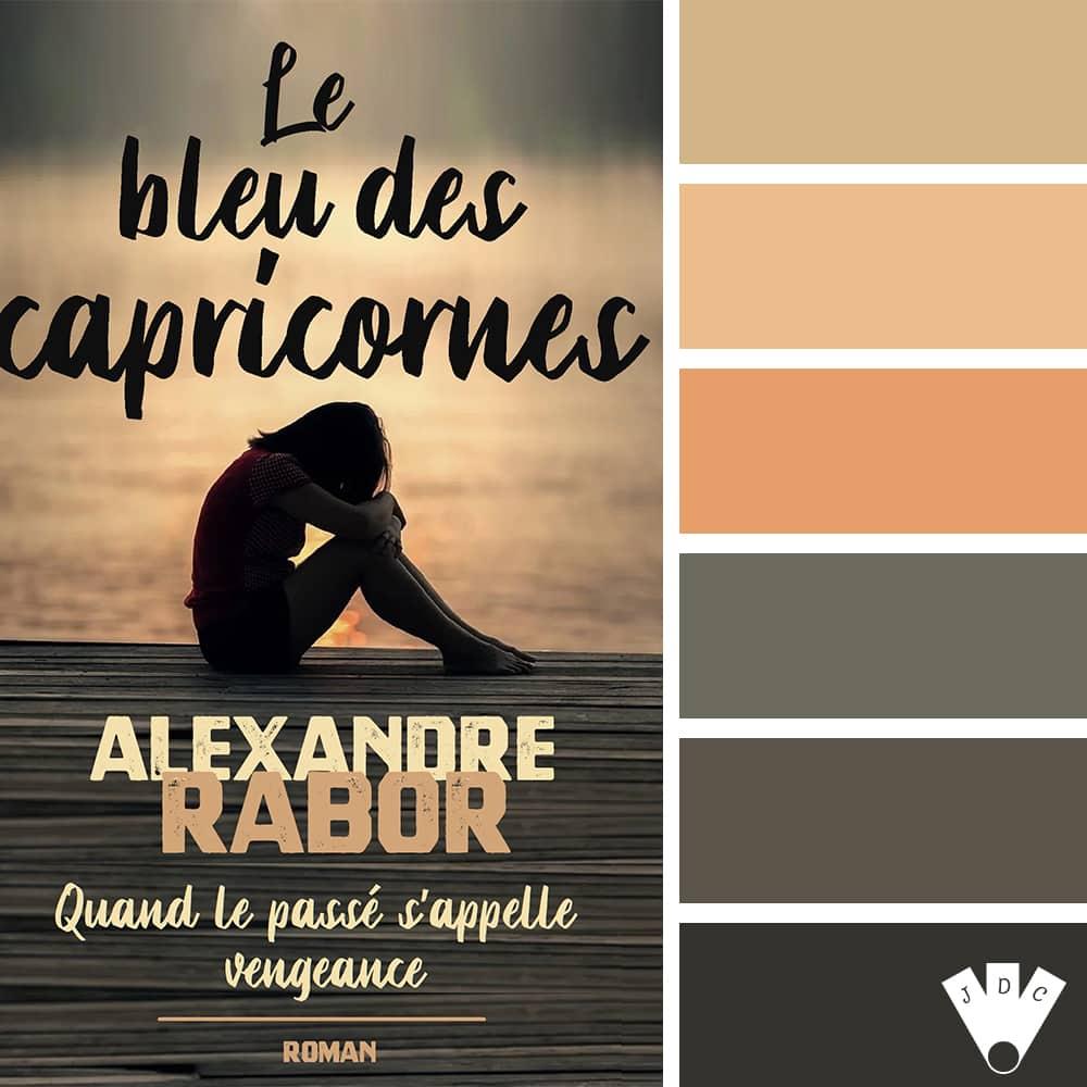 Le bleu des capricornes / Alexandre Rabor
