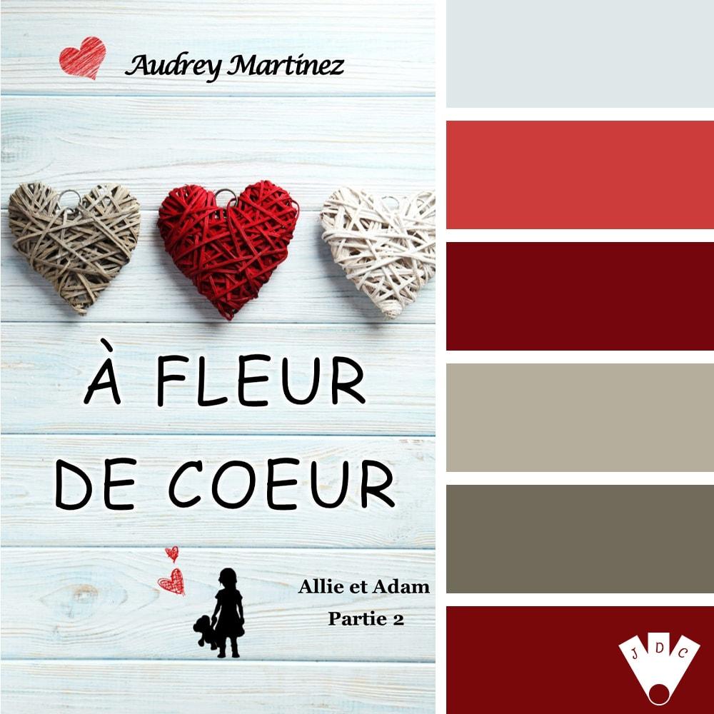 A fleur de coeur T2 / Audrey Martinez