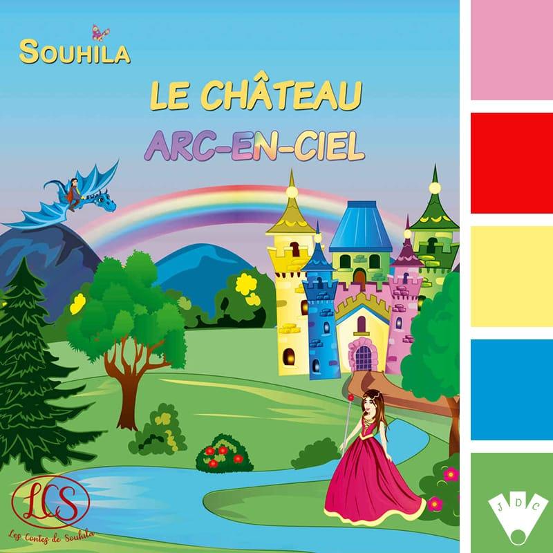 Le château arc-en-ciel / Souhila Chidiac