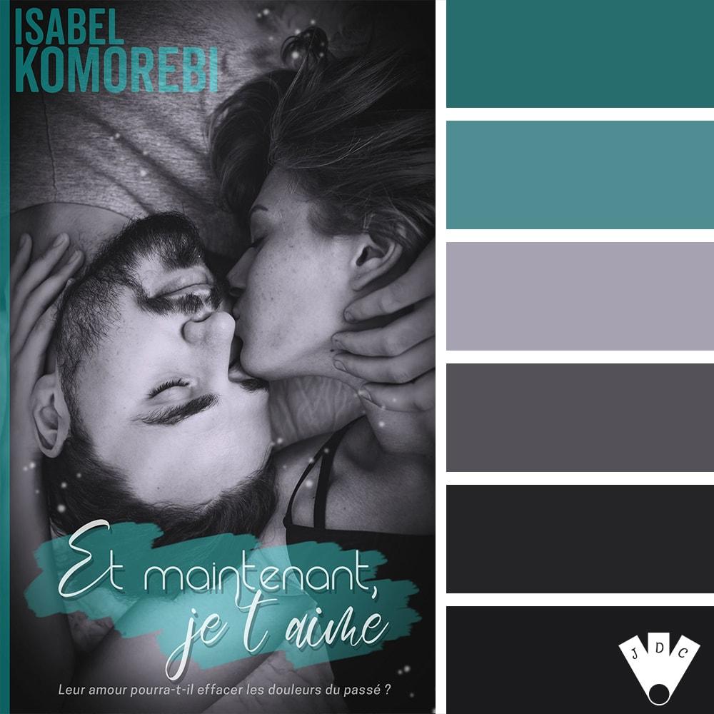 """Color palette du livre """"Et maintenant, je t'aime"""" de l'auteure auto-édité Isabel Komorebi"""