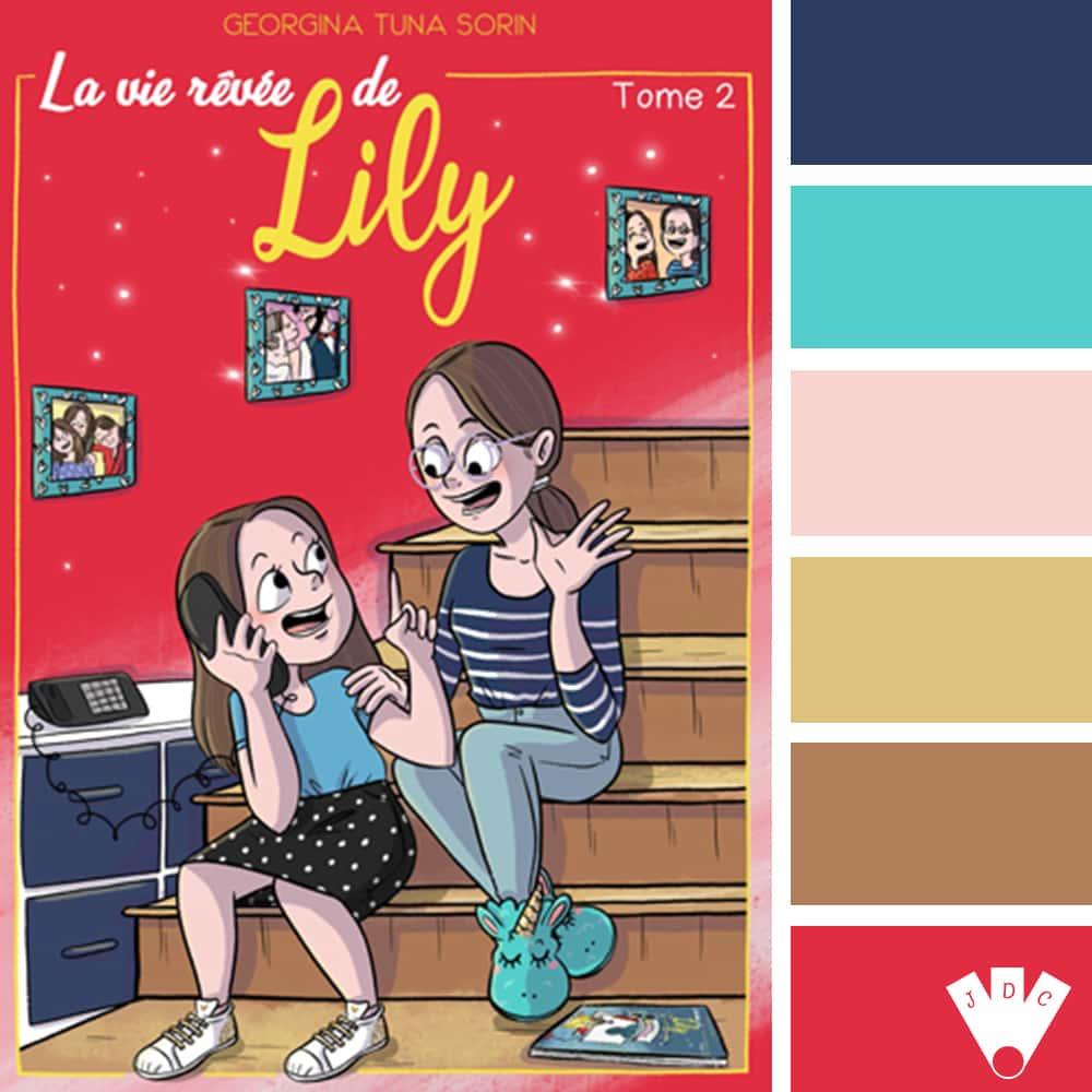"""Color palette du livre """"La vie rêvée de Lily T2"""" de l'auteure Georgina Tuna Sorin"""