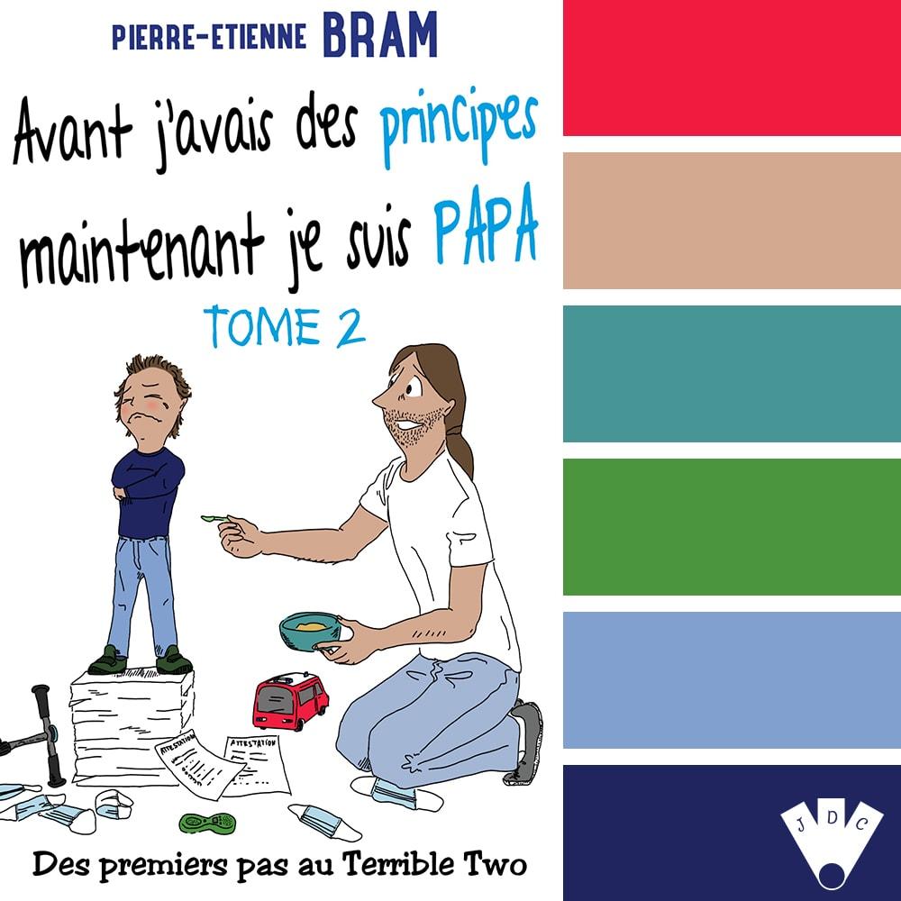 """Color palette du livre """"Avant j'avais des principes maintenant je suis papa T2"""" de l'auteur Pierre-Etienne Bram"""