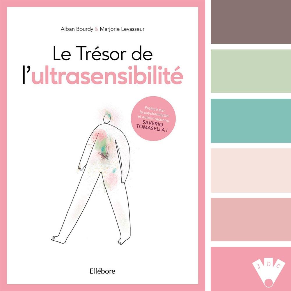 """Color palette à partir de la couverture du livre """"Le trésor de l'ultrasensibilité"""" de Alban Bourdy & Marjorie Levasseur"""