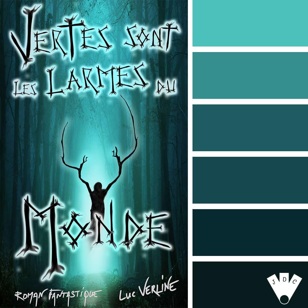 """Color palette du livre """"Verte son les larmes du monde"""" de l'auteur Luc Verline"""