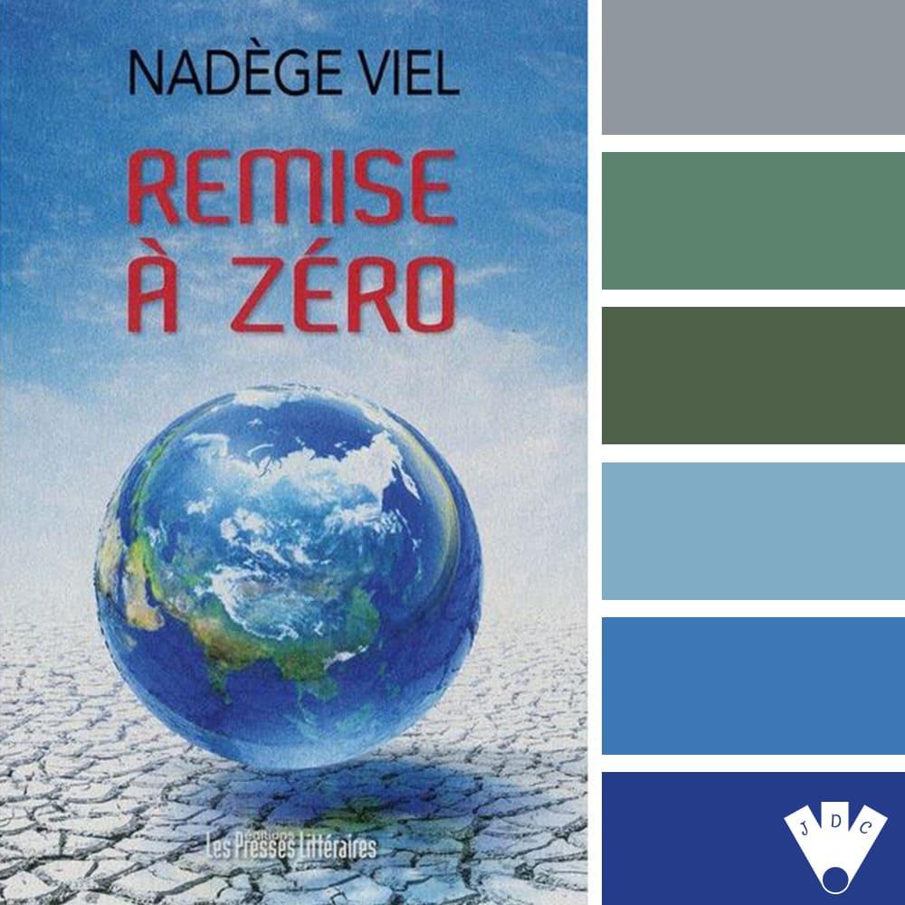 """Color palette du livre """"Remise à zéro"""" de l'auteure Nadège Viel"""