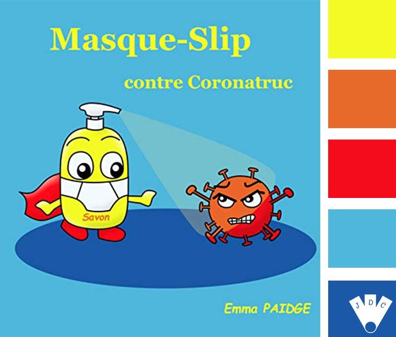 """Color palette littéraire à partir de la couverture du livre """"Masque-Slip contre coronatruc"""" de l'auteure Emma Paidge"""