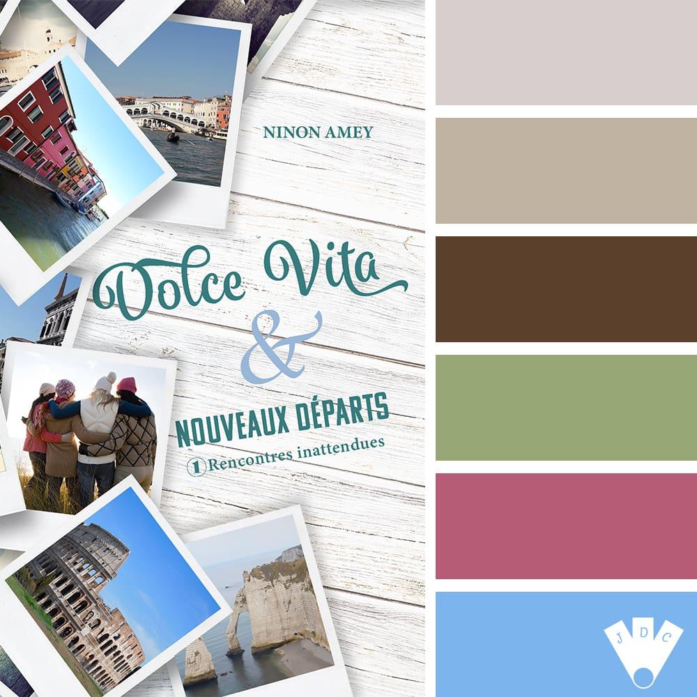 """Color palette à partir de la couverture du livre """"Dolce vita & nouveaux départs : Rencontres inattendues"""" de l'auteure Ninon Amey"""