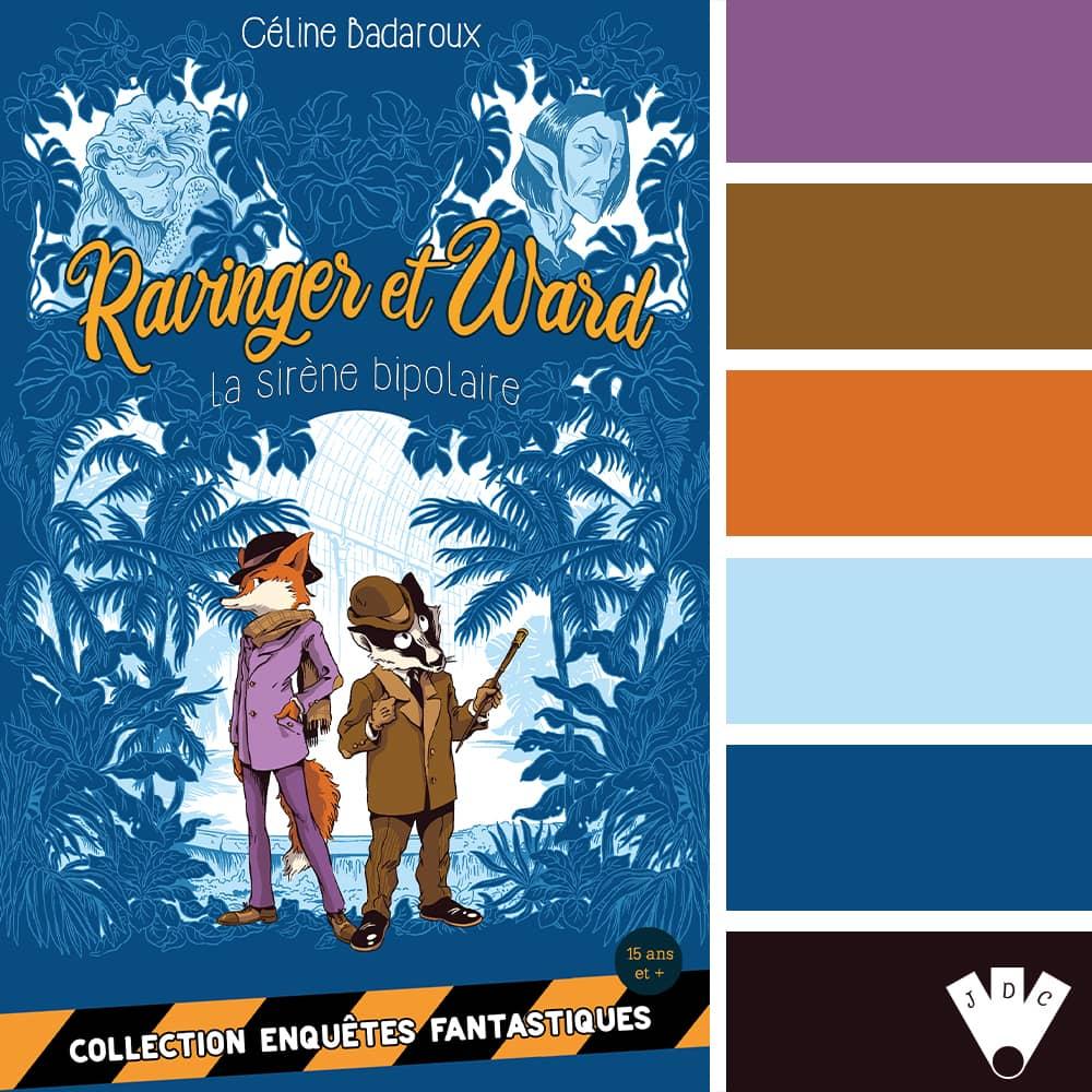 """Color palette à partir de la couverture du livre """"La sirène bipolaire: Les aventures extraordinaires de Ravinger et Ward"""" de l'auteure Céline Badaroux"""