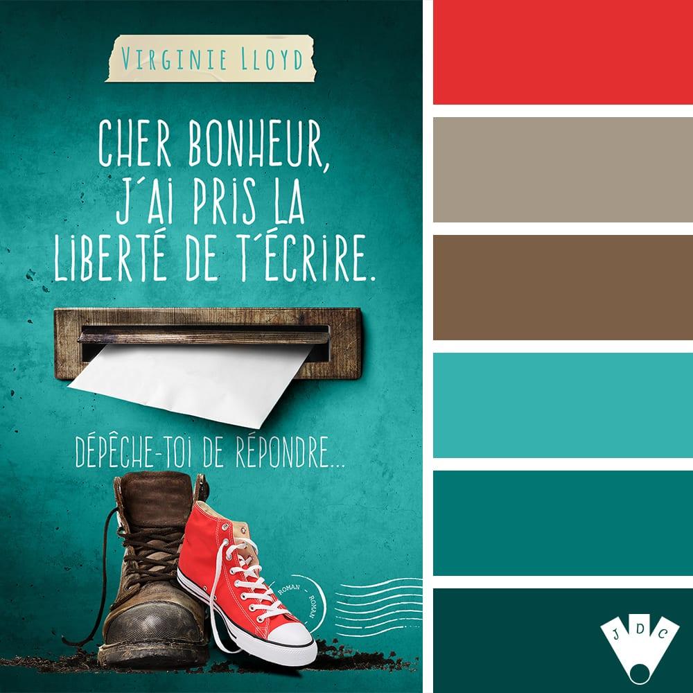 """Color palette littéraire à partir de la couverture du livre """"Cher bonheur j'ai pris la liberté de t'écrire. Dépêche toi de répondre..."""" de l'autrice Virginie Lloyd"""