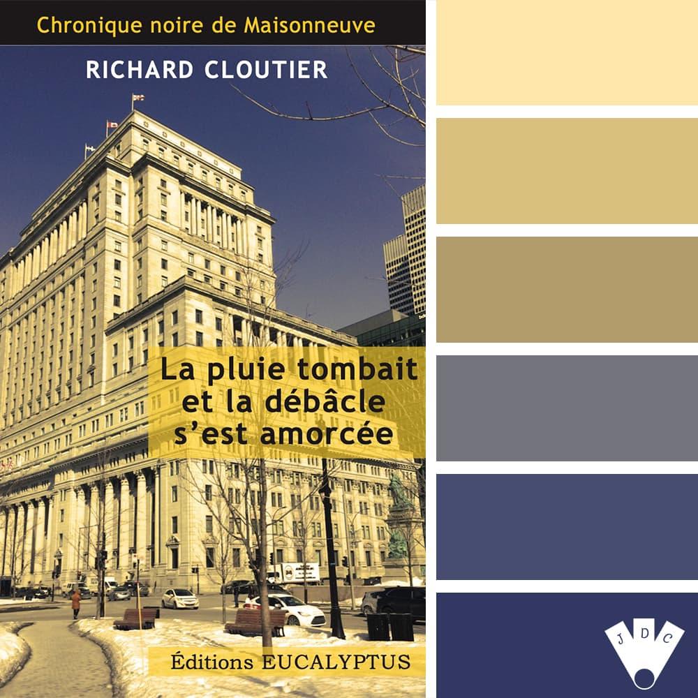 """Color palette littéraire à partir de la couverture du livre """"La pluie tombait et la débâcle s'est amorcée"""" de l'auteur Richard Cloutier"""